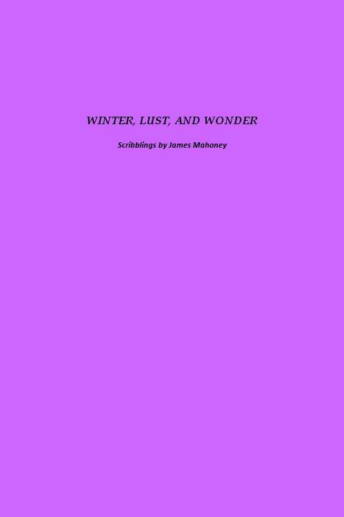 Winter, Lust, And Wonder (Winter 2011)